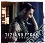 Tiziano Ferro - El Amor Es Una Cosa Simple cd musicale di Tiziano Ferro