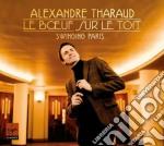 Alexandre Tharaud - Le Boeuf Sur Le Toit cd musicale di Alexandre Tharaud