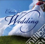 Classics For Your Wedding (2 Cd) cd musicale di Artisti Vari