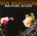Van Morrison - Born To Sing: No Plan B cd musicale di Van Morrison