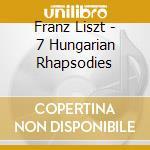 Cziffra, Georges - Liszt: 7 Hungarian Rhapsodies cd musicale di Gyorgi Cziffra