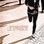 TORNA RICCO E FAMOSO cd musicale di Strisce Le