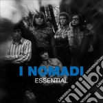 Essential cd musicale di I Nomadi