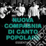 Nuova Compagnia Di Canto Popolare - Essential cd musicale di Nuova compagnia di c