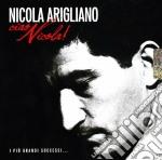 CIAO NICOLA! - I PIU' GRANDI SUCCESSI     cd musicale di Nicola Arigliano