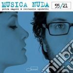 Musica Nuda - 55/21 cd musicale di Musica Nuda