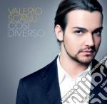 Valerio Scanu - Cosi Diverso cd musicale di Valerio Scanu