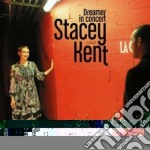 Kent Stacey - Dreamer In Concert cd musicale di Stacey Kent