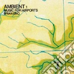 AMBIENT 1/MUSIC FOR AIRPORTS              cd musicale di Brian Eno