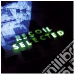 Recoil - Selected cd musicale di RECOIL