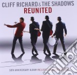 Cliff Richard And The Shadows - Reunited cd musicale di Richard cliff & the shadows