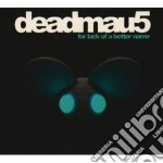 FOR LACK OF A BETTER NAME cd musicale di DEADMAU5