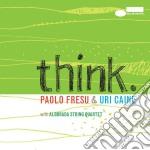 FRESU & CAINE: THINK cd musicale di FRESU PAOLO & URI CAINE