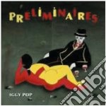 Iggy Pop - Preliminaires cd musicale di IGGY POP