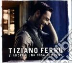 Tiziano Ferro - L'Amore E' Una Cosa Semplice cd musicale di Tiziano Ferro