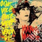 Marisa Monte - O Que Você Quer Saber De Verdade cd musicale di Marisa Monte