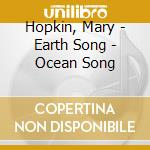Hopkin, Mary - Earth Song - Ocean Song cd musicale di Mary Hopkins