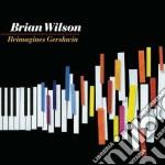 Brian Wilson - Reimagines Gershwin cd musicale di Brian Wilson