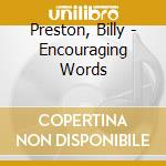 Preston, Billy - Encouraging Words cd musicale di Billy Preston