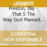 Preston, Bily - That S The Way God Planned It cd musicale di Billy Preston