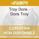 Troy Doris - Doris Troy cd musicale di Doris Troy