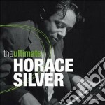 Horace silver (the ultimate) cd musicale di Horace Silver