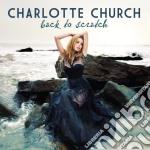 Charlotte Church - Back To Scratch cd musicale di Charlotte Church