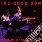 Nick Cave & The Bad Seeds - The Good Son cd musicale di Nick Cave