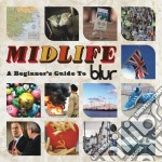 MIDLIFE: A BEGINNER'S GUIDE TO BLUR cd musicale di BLUR