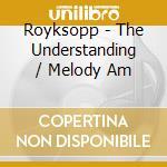 Melody am/understanding cd musicale di Royksopp