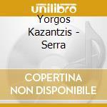 Serra cd musicale di Yorgos Kazantzis