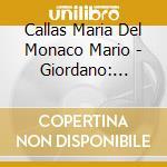 Andrea chenier-callas,del monaco, mi '5 cd musicale di U. Giordano