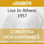 LIVE IN ATHENS 1957 cd musicale di CALLAS MARIA