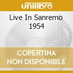 LIVE IN SANREMO 1954 cd musicale di CALLAS MARIA