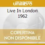 LIVE IN LONDON 1962 cd musicale di CALLA MARIA
