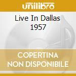LIVE IN DALLAS 1957 cd musicale di CALLAS MARIA