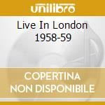 LIVE IN LONDON 1958-59 cd musicale di CALLAS MARIA