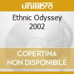 Ethnic Odyssey 2002 cd musicale
