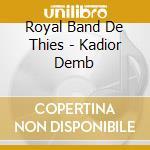 Royal band de thies-kadior demb cd cd musicale di Royal band de thies