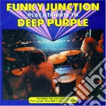 Funky Junction - Play A Tribute To Deep Purple cd musicale di Junction Funky
