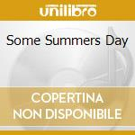 SOME SUMMERS DAY cd musicale di TANDY