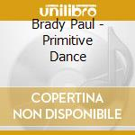Primitive dance cd musicale di Paul Brady