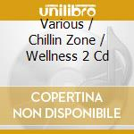 Chillin zone cd musicale di Artisti Vari