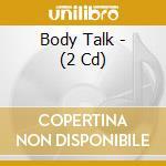 Body talk cd musicale di Artisti Vari