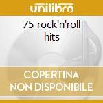 75 rock'n'roll hits cd musicale di Artisti Vari