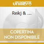 Reikj & ... cd musicale di Artisti Vari
