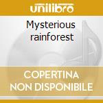 Mysterious rainforest cd musicale di Artisti Vari