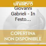 Giovanni Gabrieli - In Festo Sanctissimae Trinitat cd musicale di Giovanni Gabrieli