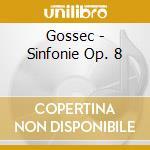 Tre grandi sinfonie op.viii cd musicale di Francois-joseph Gossec