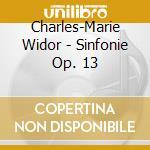 Charles-Marie Widor - Sinfonie Op. 13 cd musicale di C.m. Widor